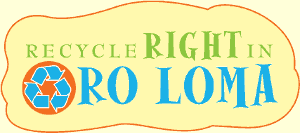 Recycle Right in Oro Loma